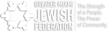 Greater Miami Jewish Federation - The Strength of a People. The Power of  Community